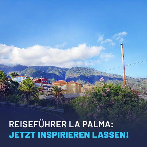 Reiseführer La Palma: Jetzt Inspirationen für Ihren La Palma Aufenthalt finden!